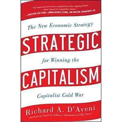 Strategic Capitalism Richard D'Aveni Hardcover