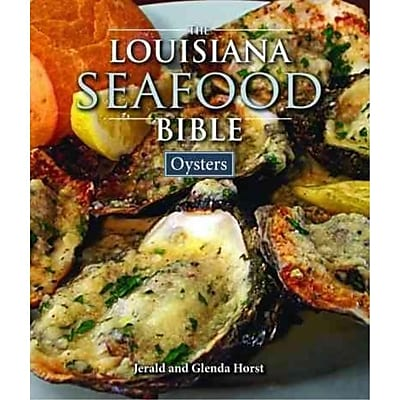 Louisiana Seafood Bible Jerald Horst, Glenda Horst Hardcover