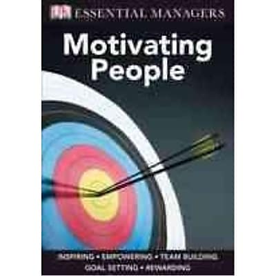 DK Essential Managers: Motivating People Mike Bourne, Pippa Bourne Paperback