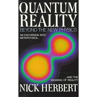 Quantum Reality Beyond the New Physics Nick Herbert Paperback