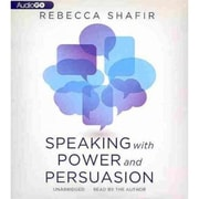 Speaking with Power and Persuasion Rebecca Shafir CD