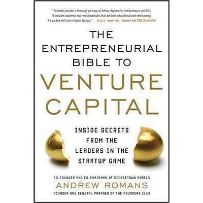 The Entrepreneurial Bible to Venture Capital Andrew Romans Hardcover