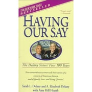 Having Our Say: The Delany Sisters' First 100 Years Paperback