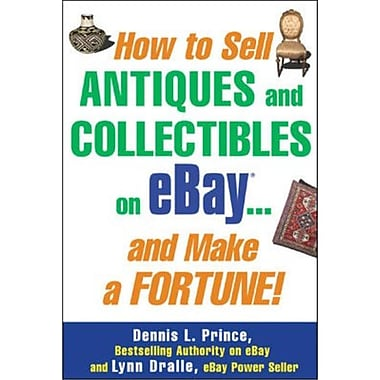 How to Sell Antiques and Collectibles on eBay. And Make a Fortune Dennis L. Prince, Lynn Dralle Paperback