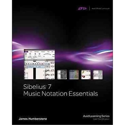 Sibelius 7 Music Notation Essentials (Avid Learning Series)