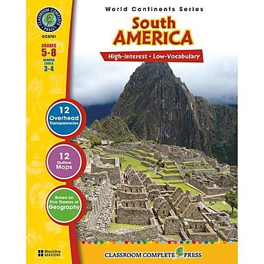 Classroom Complete Press World Continents Series South America Book, Grade 5 - 8 (CCP5751)