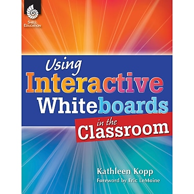 Shell Education Using Interactive Whiteboards In The Classroom Book, Grades K - 12