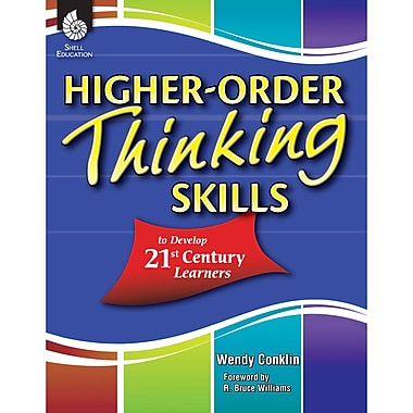 Shell Education Higher-Order Thinking Skills To Develop 21 Century Learners, PreK - 12 Grade