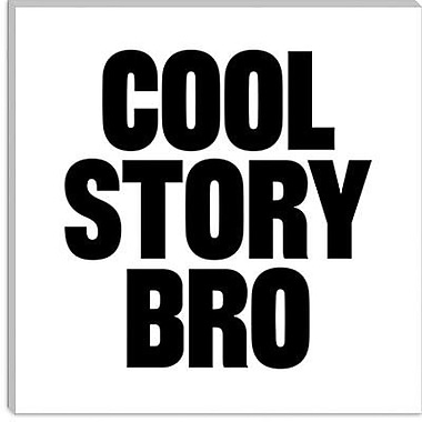 iCanvas Modern Cool Story Bro Graphic Art on Canvas; 12'' H x 12'' W x 1.5'' D