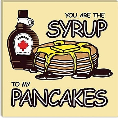 iCanvas Kitchen You are the Syrup to My Pancakes Canvas Art; 12'' H x 12'' W x 1.5'' D