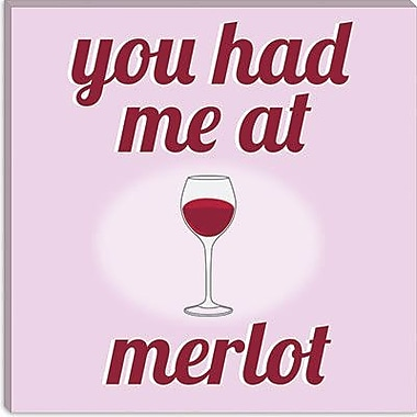 iCanvas Kitchen You Had Me at Merlot Textual Art on Canvas; 18'' H x 18'' W x 0.75'' D