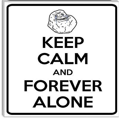 iCanvas Keep Calm and Forever Alone Graphic Art on Canvas; 12'' H x 12'' W x 1.5'' D