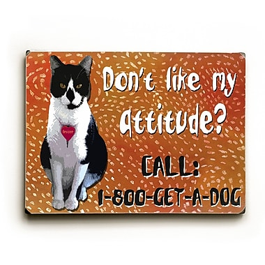 Artehouse LLC Attitude? by Kate Ward Thacker Graphic Art Plaque