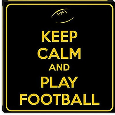iCanvas Keep Calm and Play Football III Textual Art on Canvas; 26'' H x 26'' W x 0.75'' D