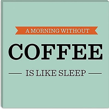 iCanvas Kitchen A Morning Without Coffee is Like Sleep Textual Art on Canvas