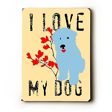 Artehouse LLC I Love My Dog w/ Blue Dog by Ginger Oliphant Graphic Art Plaque