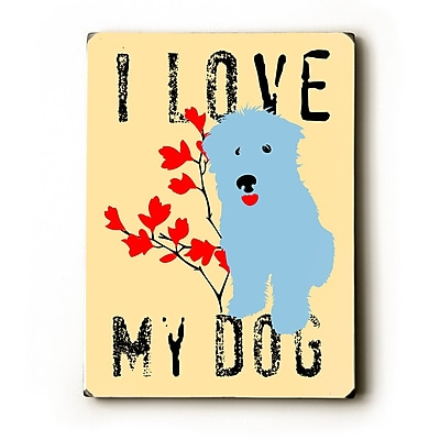 Artehouse LLC I Love My Dog by Ginger Oliphant Graphic Art Plaque