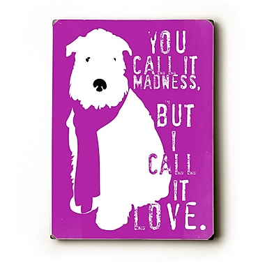 Artehouse LLC You Call it Madness by Ginger Oliphant Graphic Art Plaque