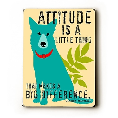 Artehouse LLC Attitude's a Little Thing by Ginger Oliphant Graphic Art Plaque
