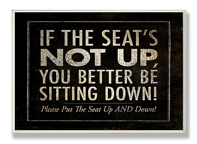 Stupell Industries If the Seat's Not Up Typography Bathroom Wall Plaque
