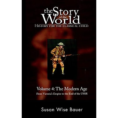The Story of the World History for the Classical Child, Volume 4