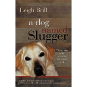 A Dog Named Slugger