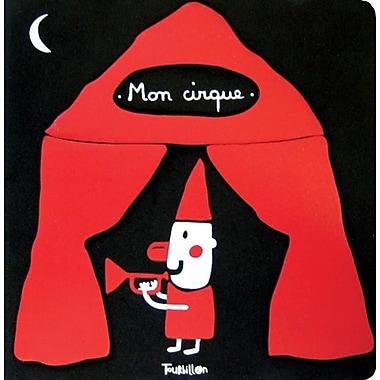 Mon cirque: My Circus - French Edition