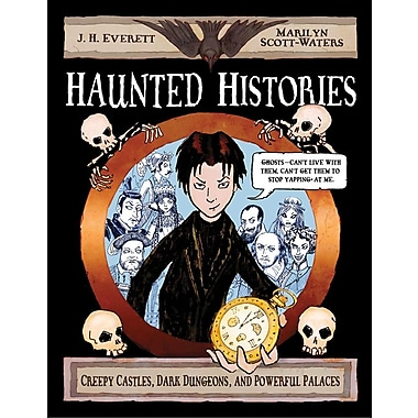 Haunted Histories: Creepy Castles, Dark Dungeons, and Powerful Palaces (Christy Ottaviano Books)