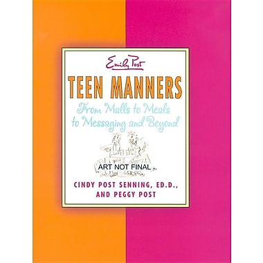 Teen Manners: From Malls to Meals to Messaging and Beyond