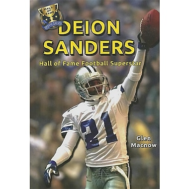 Deion Sanders: Hall of Fame Football Superstar (Hall of Fame Sports Greats)
