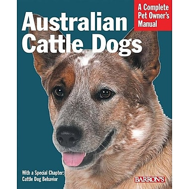 Australian Cattle Dogs (Complete Pet Owner's Manual)