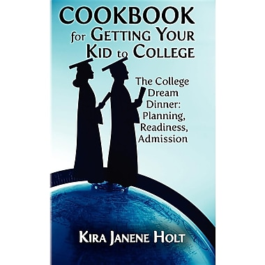 Cookbook for Getting Your Kid to College
