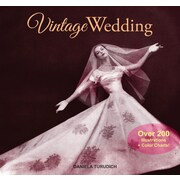 Vintage Wedding: Simple Ideas for Creating a Romantic Vintage Wedding (Vintage Living)