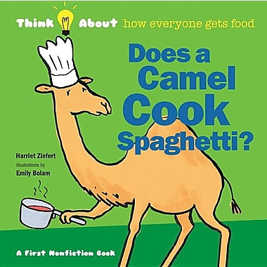 Does a Camel Cook Spaghetti?: Think About...how everyone gets food