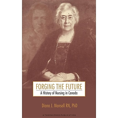 Forging the Future: A History of Nursing in Canada, Used Book