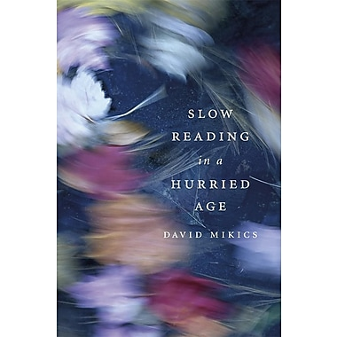 Slow Reading in a Hurried Age