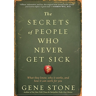 The Secrets of People Who Never Get Sick: What They Know,