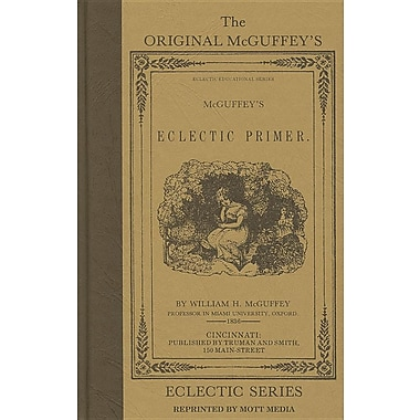 The Original McGuffey's Eclectic Primer (McGuffey's Readers)
