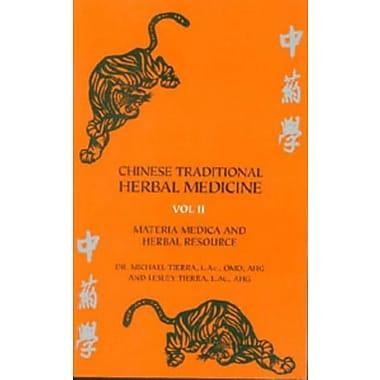 Chinese Traditional Herbal Medicine Vol.II Materia Medica & Herbal Ref