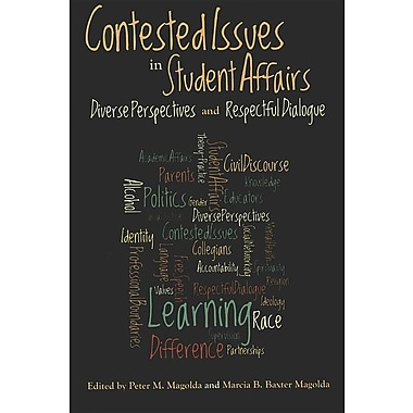 Contested Issues in Student Affairs: Diverse Perspectives and Respectful Dialogue [Paperback]