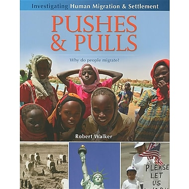 Pushes & Pulls: Why do People Migrate? (Investigating Human Migration & Settlement)
