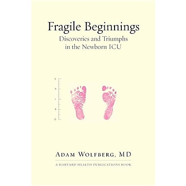 Fragile Beginnings: Discoveries and Triumphs in the Newborn ICU