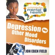 Depression and Other Mood Disorders (Understanding Mental Health)