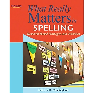 What Really Matters in Spelling: Research-Based Strategies and Activities