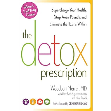 The Detox Prescription: Supercharge Your Health, Strip Away Pounds, and Eliminate the Toxins Within