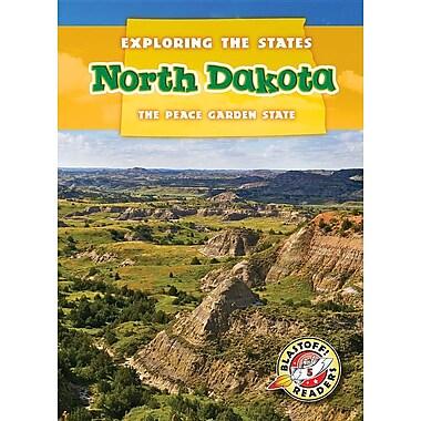 North Dakota: The Peace Garden State (Exploring the States)