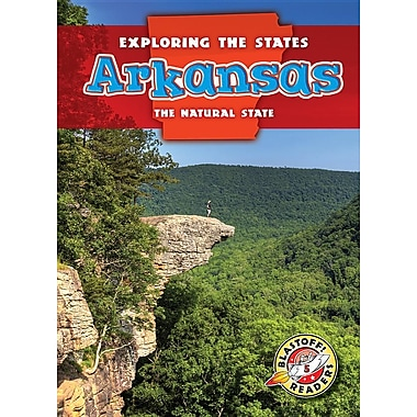Arkansas: The Natural State (Exploring the States)