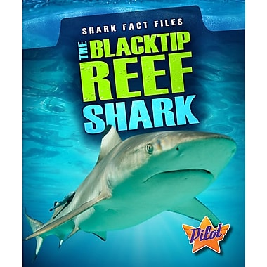 The Blacktip Reef Shark (Shark Fact Files)