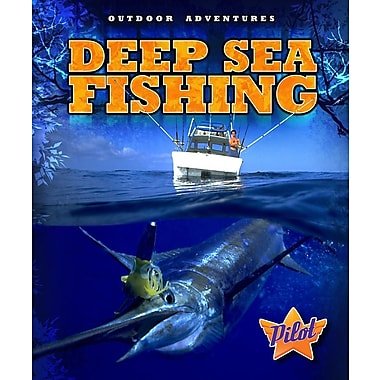 Deep Sea Fishing (Outdoor Adventures)