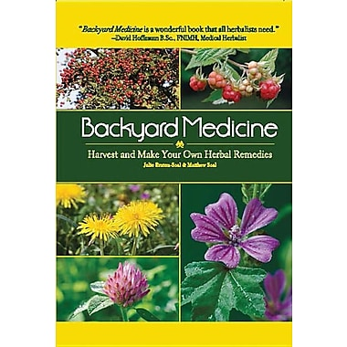 Backyard Medicine: Harvest and Make Your Own Herbal Remedies(Hardcover)